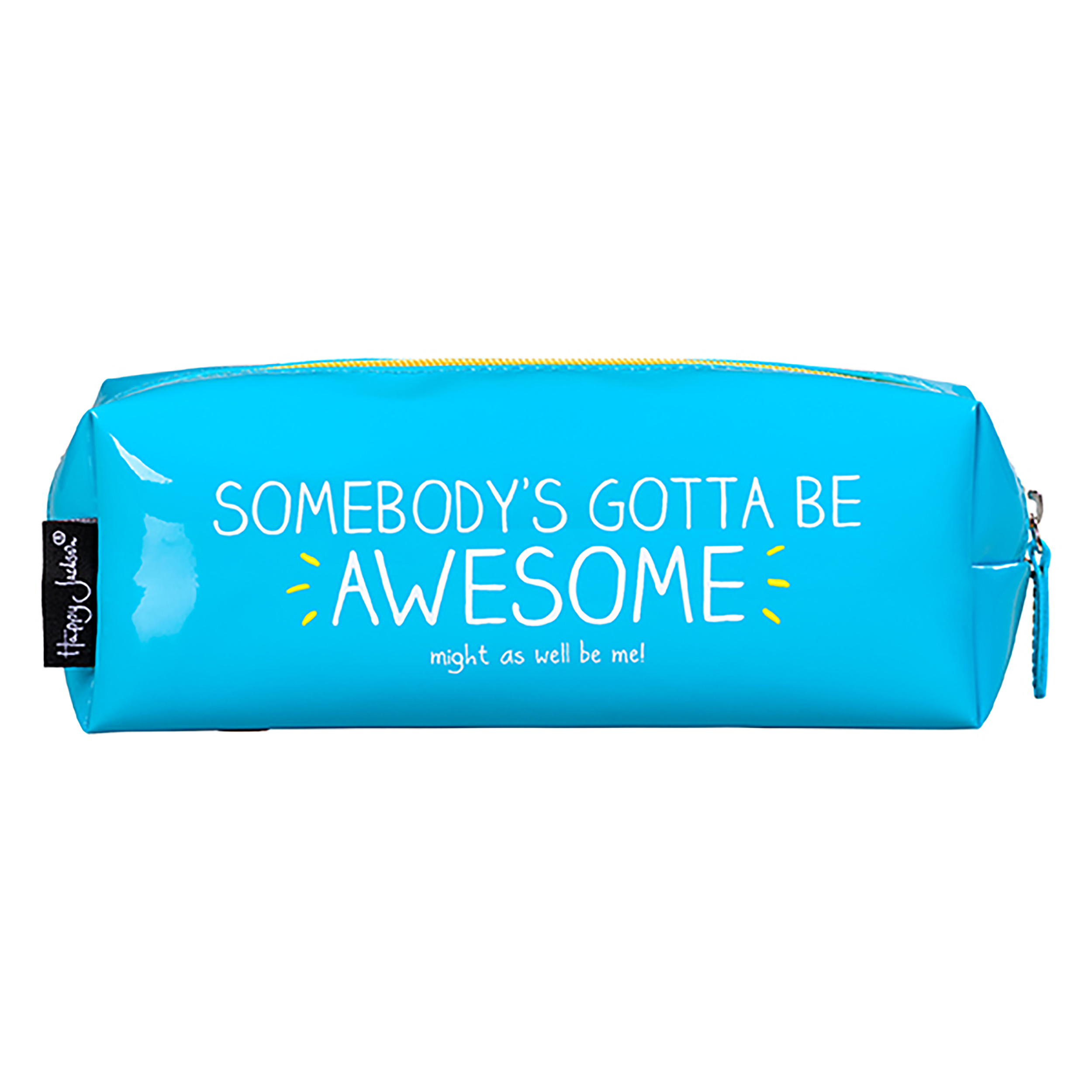 Somebody's Gotta Be Awesome' Pencil Case